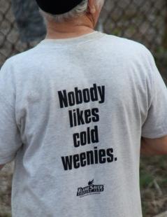 nobody likes cold weenies